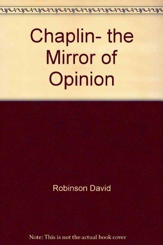 Chaplin, The Mirror of Opinion: Robinson, David