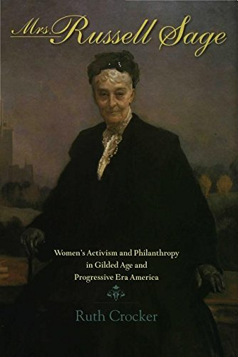 9780253112057: Mrs. Russell Sage: Women's Activism and Philanthropy in Gilded Age and Progressive Era America (Philanthropic and Nonprofit Studies)