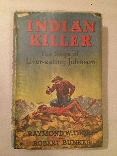 9780253114259: Crow Killer: The Saga of Liver-Eating Johnson