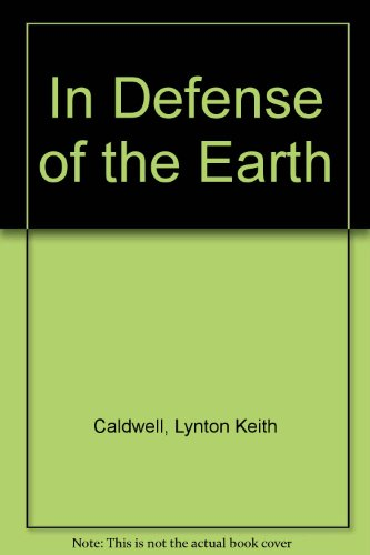 In Defense of Earth : International Protection of the Biosphere