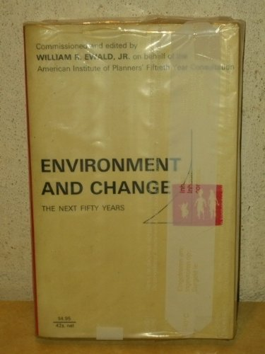 9780253122513: Environment and Change: The Next Fifty Years