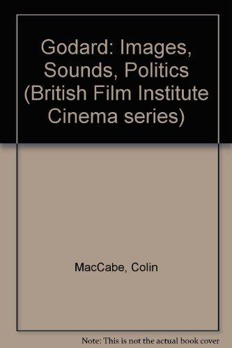 Godard: Images, Sounds, Politics.: MACCABE, Colin.