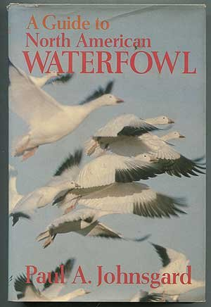 A Guide to North American Waterfowl: Paul A. Johnsgard