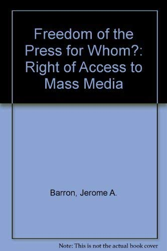 9780253128409: Freedom of the Press for Whom?: Right of Access to Mass Media