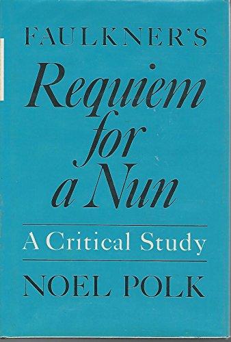 9780253133021: Faulkner's Requiem for a Nun: A Critical Study