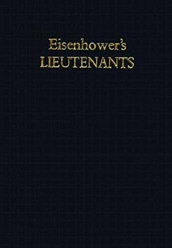Eisenhower's Lieutenants: The Campaign of France and Germany 1944-1945: Weigley, Russell Frank