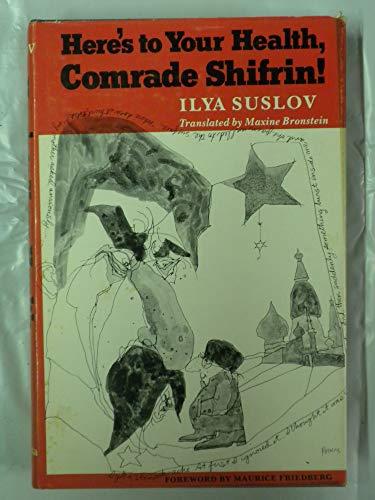 Here's to Your Health, Comrade Shifrin!: Ilya Suslov; Translator-M.