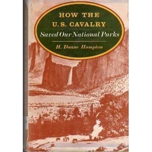 9780253138859: How the U.S. Cavalry Saved Our National Parks