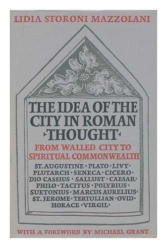 9780253139801: The Idea of the City in Roman Thought: From Walled City to Spiritual Commonwealth