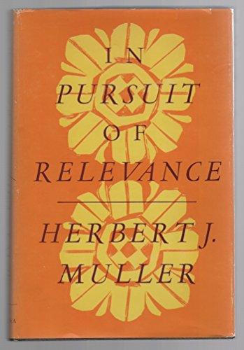 In Pursuit Of Relevance: Muller, Herbert Joseph