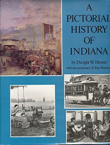 A Pictorial History of Indiana: Hoover, Dwight W.