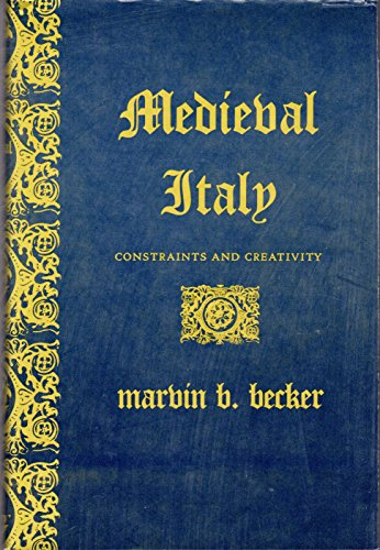 9780253152947: Medieval Italy: Constraints and Creativity