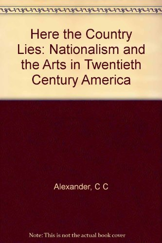 9780253155443: Here the Country Lies Nationalism and the Arts