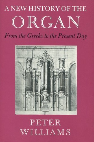 9780253157041: A New History of the Organ from the Greeks to the Present Day