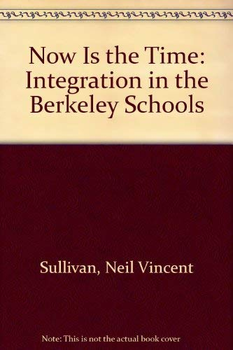 Now Is the Time: Integration in the Berkeley Schools