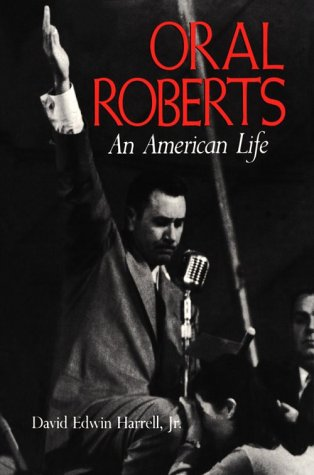 9780253158444: Oral Roberts: An American Life (A Midland Book)