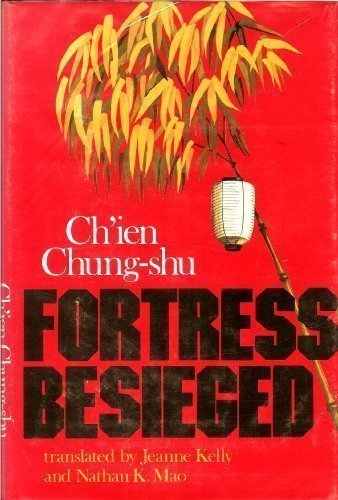 Fortress Besieged (Chinese literature in translation): Ch'ien Chung Shu