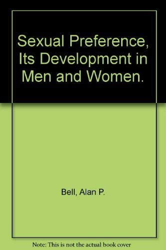 Sexual Preference : Its Development in Men: Sue K. Hammersmith;
