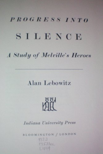 Progress into Silence: Study of Melville's Heroes: Lebowitz, Alan