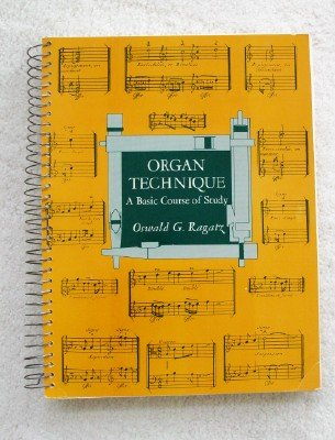 9780253171467: Organ Technique: A Basic Course of Study