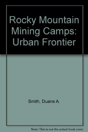 9780253175502: Rocky Mountain Mining Camps: Urban Frontier