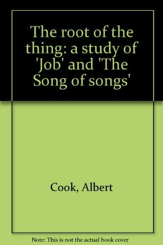9780253176202: The Root Of The Thing - A Study Of Job And The Song Of Songs