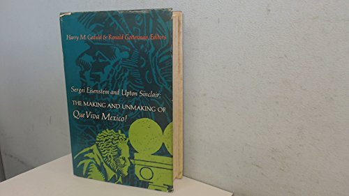 9780253180506: Sergei Eisenstein and Upton Sinclair: The Making & Unmaking of Que Viva Mexico!