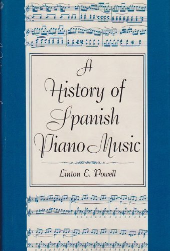 9780253181145: A History of Spanish Piano Music