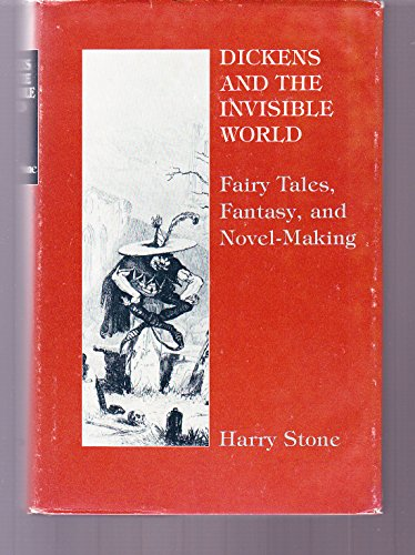 9780253183668: Dickens and the Invisible World: Fairy Tales, Fantasy, and Novel-Making