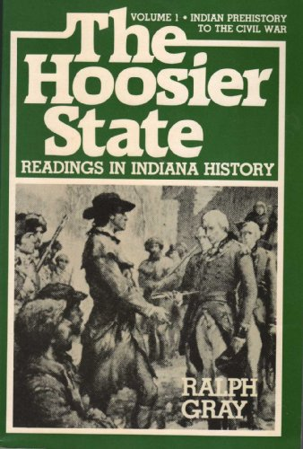 The Hoosier State: Readings in Indiana History: Gray, Ralph D.