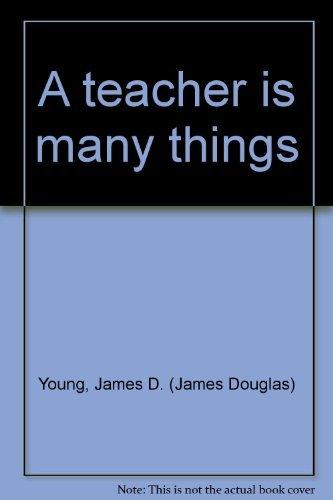 A teacher is many things: Pullias, Earl Vivon