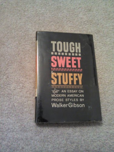 9780253188908: Tough, Sweet and Stuffy: An Essay on Modern American Prose Styles