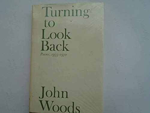 Turning to look back;: Poems, 1955-1970 (9780253189912) by Woods, John