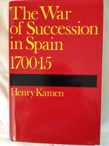 9780253190253: The War of Succession in Spain, 1700-15