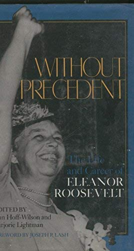9780253191007: Without Precedent: The Life and Career of Eleanor Roosevelt (Everywoman : Studies in History, Literature, and Culture)