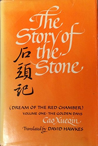 The Story of the Stone Volume 1 The Golden Days: Xueqin, Cao