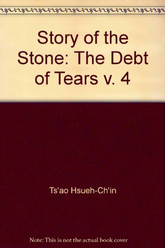 9780253192646: The Story of the Stone, Vol. 4: The Debt of Tears