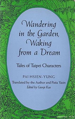 Wandering in a Garden, Waking from a Dream: Tales of Taipei Characters (Chinese literature in ...