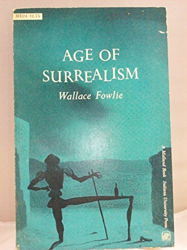 Age of Surrealism (A Midland Book): Fowlie, Wallace