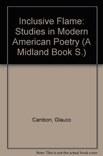 9780253200785: Inclusive Flame: Studies in Modern American Poetry (A Midland Book)
