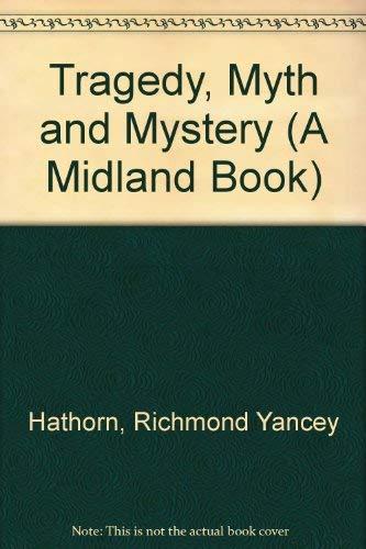 9780253200921: Tragedy, Myth and Mystery (A Midland Book)