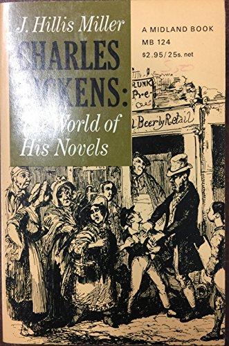 Charles Dickens: World of His Novels: Miller, J. Hillis