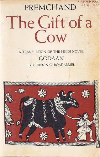 The Gift of a Cow: a Translation of the Hindi Novel, Godaan: Premchand / Roadarmel, Gordon C.