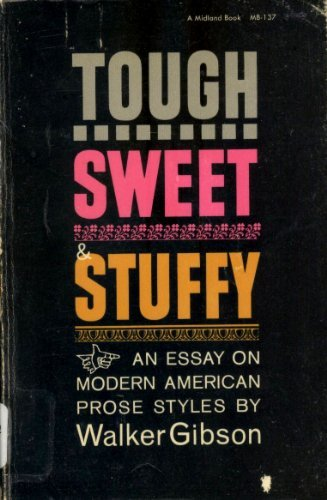 9780253201379: Tough, Sweet and Stuffy : An Essay on Modern American Prose Styles