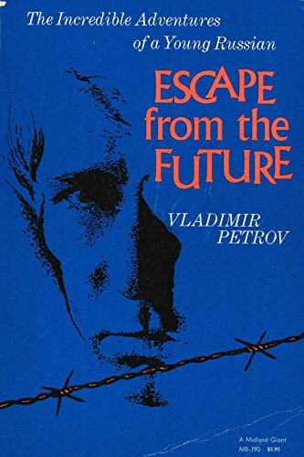 9780253201904: Escape from the Future: The Incredible Adventures of a Young Russian