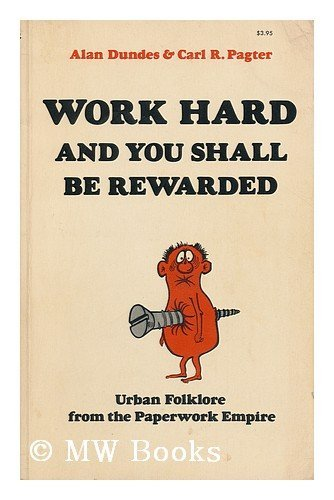 9780253202079: Work Hard and You Shall be Rewarded: Urban Folklore from the Paperwork Empire