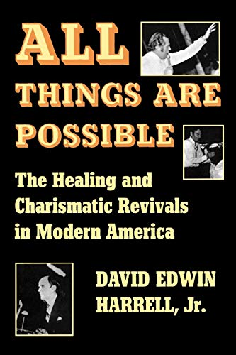 9780253202215: All Things Are Possible: The Healing and Charismatic Revivals in Modern America