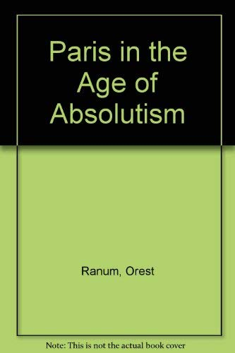 9780253202383: Paris in the Age of Absolutism