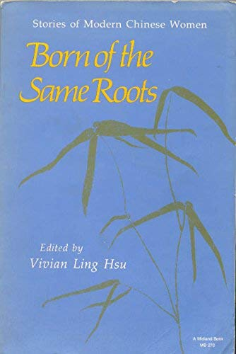 9780253202703: Born of the Same Roots: Stories of Modern Chinese Women