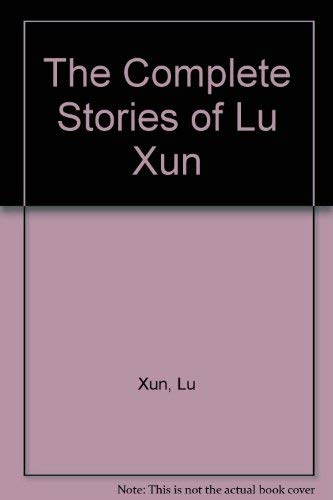 9780253202741: The Complete Stories of Lu Xun